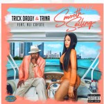 [Single] Trick Daddy and Trina ft Ali Coyote – Smooth Sailing