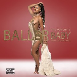 [Single] Dutchess - Baller Baby ft Kid Class