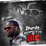 [Mixtape] Durdy – Respect It Or Die: R.I.O. Volume 1 @DURDYEGP