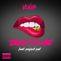 [Single] Venus ft Project Pat - Talk To Me Now