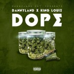 Dannyland introduces 2 new singles, Dope & We Koo @dannyland815