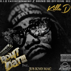 [Single] Killa D ft Jus Kno Mac - Bout That