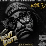 [Single] Killa D ft Jus Kno Mac – Bout That