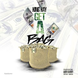 [Single] King Ray - Get A Bag