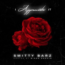[Mixtape] Smitty Barz - I Appreciate It