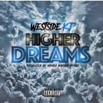 [Single] Westside Kj – Higher Dreams