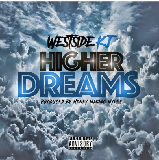 [Single] Westside Kj - Higher Dreams