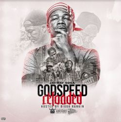 [Mixtape] Jayway Sosa - GodSpeed Reloaded