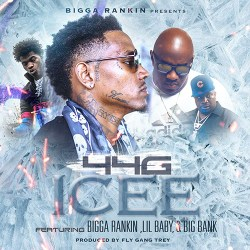 [Single] 44G x Bigga Rankin x Lil Baby x Big Bank - Icee