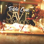 [Video] Teddie Cain – Save Somebody @teddiecainjr