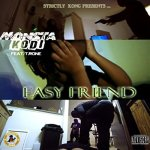 "Strictly Kong ENT presents: (Official Video) Monsta Kodi "" Easy Friend "" Ft T. Rone @Monstakodi @T_RoneMusic"