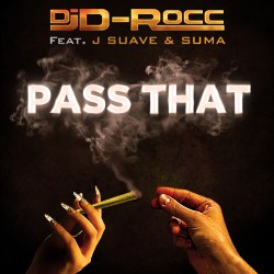 [Single] DJ D-Rocc ft J Suave & Suma - Pass That