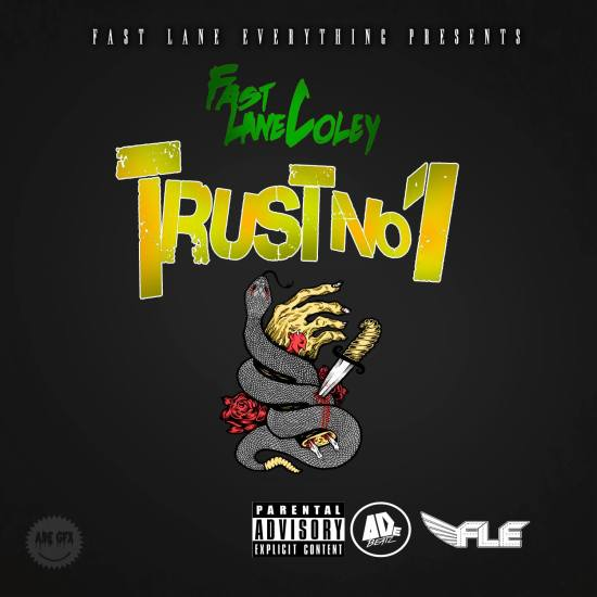 [Single] Fast Lane Coley - TRUST NO 1