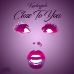 [Single] Kadeyjah – Close To You