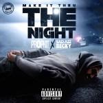 "[Single] Prophit ""Make It Thru The Night"" ft Bad Azz Becky"