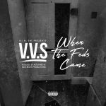 [Single] VVS – When The Feds Came