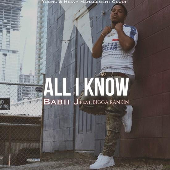 [Single] Babii J ft Bigga Rankin - All I Know