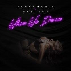 [Single] YannaMaria ft Montage - When We Dance