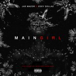 [Single] Jae Mazor ft Zoey Dollaz – Main Girl