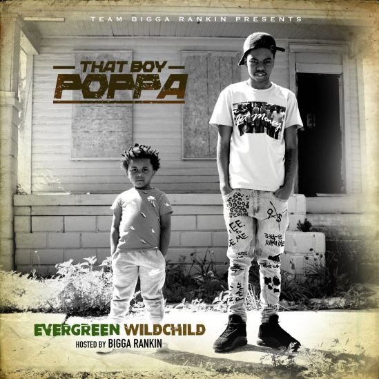 [Mixtape] That Boy Poppa - Evergreen WildChild