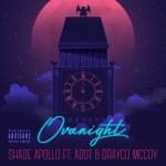[Single] Shade Apollo Ft Adot & Drayco McCoy – Ovanight @ShadeApollo