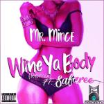 MR. MINCE 'WINE YA BODY REMIX' FEAT. SAFAREE @MrMince94