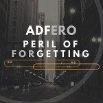 Adfero – Peril Of Forgetting @AdferoMusic