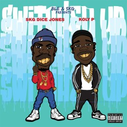 [Single] SKG DICE JONES FT KOLY P - SWITCHED UP
