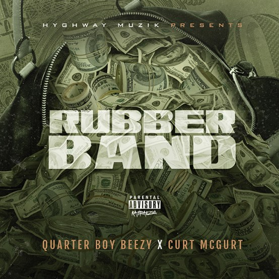 [Single] QuarterBoy Beezy ft Curt Mcgurt - Rubberbands