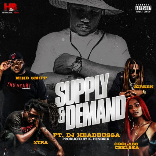 [Single] DJ Headbussa 'Supply & Demand' ft. Mike Smiff, J-Creek, Xtra, & CoolAssChelsea
