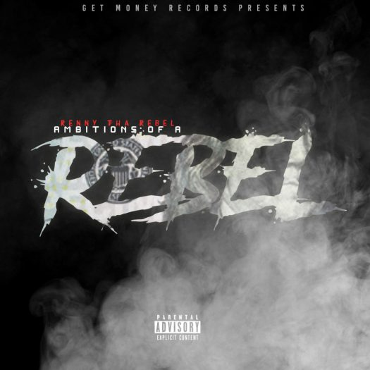 [Album] @RennyThaRebel 'Ambitions of a Rebel'