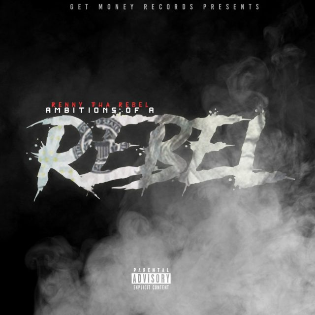 [Album] @RennyThaRebel 'Ambitions of a Rebel'