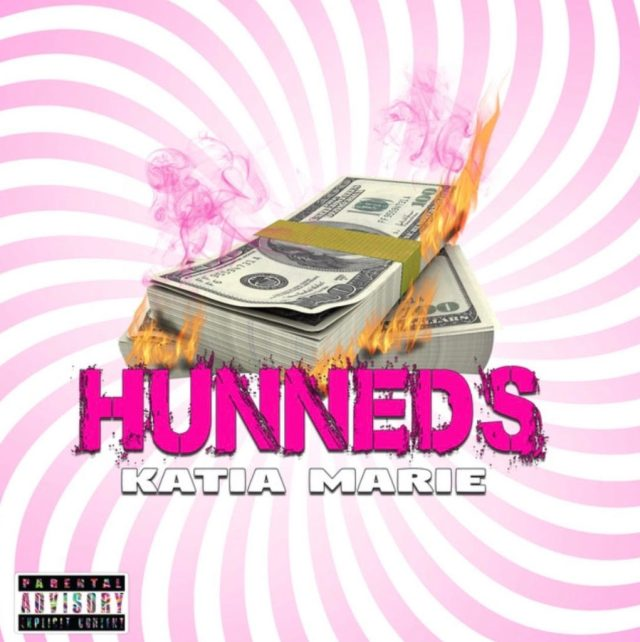 "[Single] Katia Marie ""Hunneds"" | @katiaupnext"