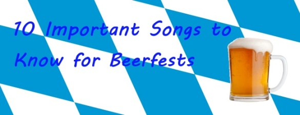 10 Important Songs to Know for Beerfest by Street Talk Savvy