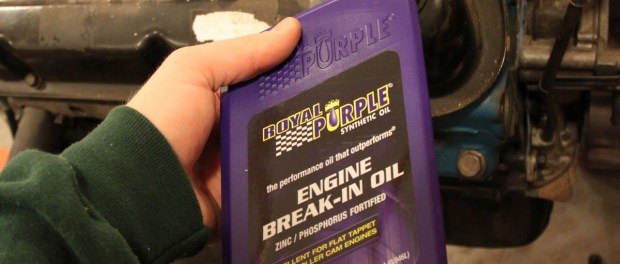 We filled the block with Royal Purple Break-In oil to ensure the flat tappet cam would be protected.