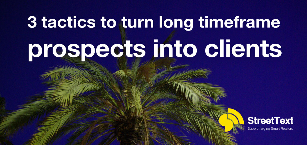How to turn prospects with long timeframes into clients