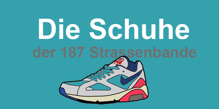 187 Strassenbande Schuhe