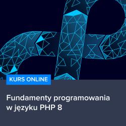 fundamenty programowania w jezyku php 8 - Fundamenty programowania w języku PHP 8