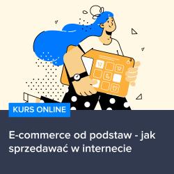 Kurs E-commerce od podstaw - jak sprzedawać w internecie