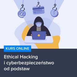 kurs ethical hacking i cyberbezpieczenstwo od podstaw - Kurs Ethical Hacking i cyberbezpieczeństwo od podstaw