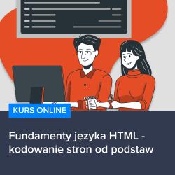 kurs fundamenty jezyka html   kodowanie stron od podstaw - Kurs Fundamenty języka HTML - kodowanie stron od podstaw