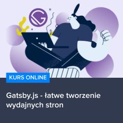 kurs gatsby js   latwe tworzenie wydajnych stron - Kurs Gatsby.js - łatwe tworzenie wydajnych stron