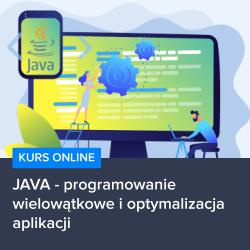 kurs java   programowanie wielowatkowe i optymalizacja aplikacji - Kurs JAVA - programowanie wielowątkowe i optymalizacja aplikacji