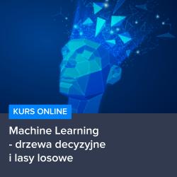 kurs machine learning   drzewa decyzyjne i lasy losowe - Kurs Machine Learning - drzewa decyzyjne i lasy losowe