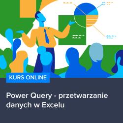 kurs power query   przetwarzanie danych w excelu - Kurs Power Query - przetwarzanie danych w Excelu