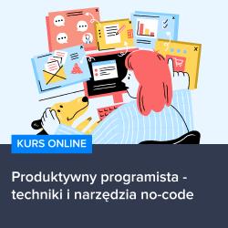 kurs produktywny programista   techniki i narzedzia no code - Kurs Produktywny programista - techniki i narzędzia no-code