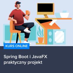 kurs spring boot i javafx   praktyczny projekt - Kurs Spring Boot i JavaFX - praktyczny projekt