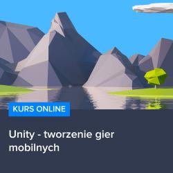 kurs unity mobile - Kurs Unity - tworzenie gier mobilnych