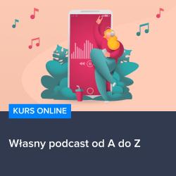 kurs wlasny podcast od a do z - Kurs Własny podcast od A do Z