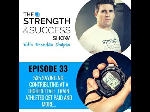 #070 5×5 Saying NO, Contributing at a higher level, Train Athletes Get Paid and more…